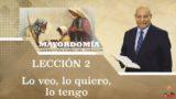 Comentario | Lección 2 | Lo veo, lo quiero, lo tengo | Escuela Sabática Pastor Alejandro Bullón