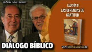 Resumen   Diálogo Bíblico   Lección 9   Las ofrendas de gratitud   Escuela Sabática