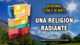 16 de marzo | Una religión radiante | Elena G. de White | La satisfacción del trabajo productivo