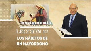 Comentario | Lección 12 | Los hábitos de un mayordomo | Escuela Sabática Pr. Alejandro Bullón