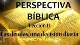 Lección 11 | Las deudas: una decisión diaria | Escuela Sabática Perspectiva Bíblica