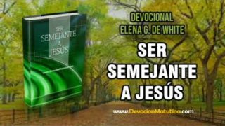 22 de mayo | Ser Semejante a Jesús | Elena G. de White | El sábado conmemora un día literal