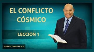Comentario | Lección 1 | El Conflicto Cósmico | Escuela Sabática Pr. Alejandro Bullón