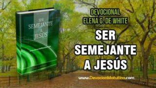 1 de junio | Ser Semejante a Jesús | Elena G. de White | Ser semejantes a Jesús, no semejantes al mundo