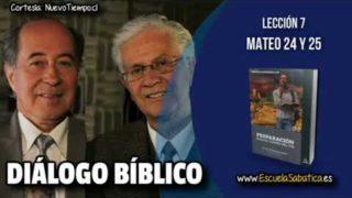 Resumen   Diálogo Bíblico   Lección 7   Mateo 24 y 25   Escuela Sabática