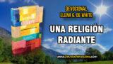 15 de junio | Una religión radiante | Elena G. de White | Disfrutemos juntos