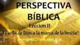 Lección 11   ¿El sello de Dios o la marca de la bestia?   Escuela Sabática Perspectiva Bíblica