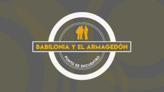 Lección 12 | Babilonia y el Armagedón | Escuela Sabática Punto de encuentro con la Biblia