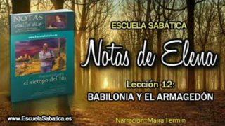 Notas de Elena   Sábado 16 de junio 2018   Babilonia y el Armagedón   Escuela Sabática