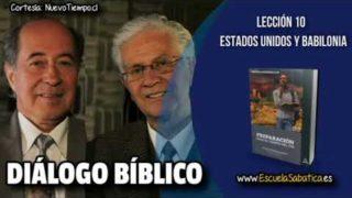 Resumen   Diálogo Bíblico   Lección 10   Estados Unidos y Babilonia   Escuela Sabática