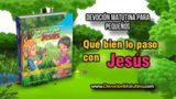 Sábado 9 de junio 2018 | Devoción Matutina para Niños Pequeños | Jesús y yo