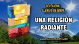 19 de julio | Una religión radiante | Elena G. de White | El cristiano es feliz y hace felices a los demás