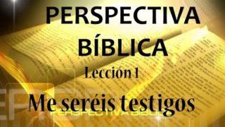 Lección 1 | Me seréis testigos | Escuela Sabática Perspectiva Bíblica