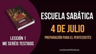 Lección 1 | Miércoles 4 de julio 2018 | Preparación para el pentecostés | Escuela Sabática