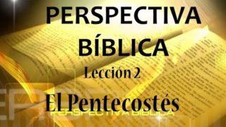 Lección 2 | El Pentecostés | Escuela Sabática Perspectiva Bíblica