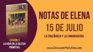 Notas de Elena | Domingo 15 de julio del 2018 | La enseñanza y la camaradería | Escuela Sabática