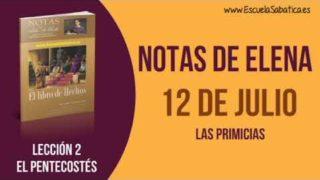 Notas de Elena | Jueves 12 de julio del 2018 | Las primicias | Escuela Sabática