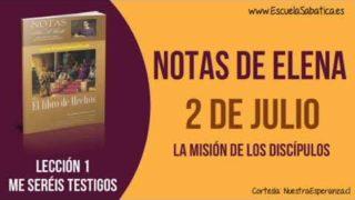 Notas de Elena | Lunes 2 de julio 2018 | La misión de los discípulos | Escuela Sabática