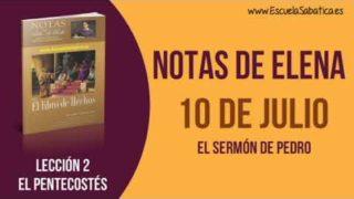 Notas de Elena | Martes 10 de julio del 2018 | El sermón de Pedro | Escuela Sabática