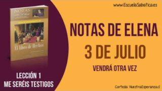 Notas de Elena | Martes 3 de julio 2018 | Vendrá otra vez | Escuela Sabática