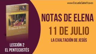 Notas de Elena | Miércoles 11 de julio del 2018 | La exaltación de Jesús | Escuela Sabática
