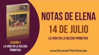 Notas de Elena | Sábado 14 de julio del 2018 | La Vida en la iglesia primitiva | Escuela Sabática