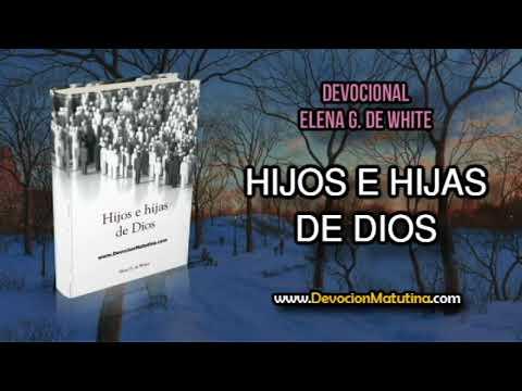 10 de agosto | Hijos e Hijas de Dios | Elena G. de White | Reconciliados con Dios