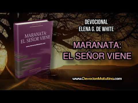 11 de agosto | Maranata: El Señor viene | Elena G. de White | En armonía con su ley