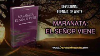 9 de agosto | Maranata: El Señor viene | Elena G. de White | Para vencer los malos hábitos