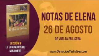 Notas de Elena | Domingo 26 de agosto del 2018 | De vuelta en Listra | Escuela Sabática