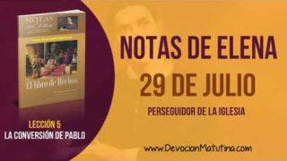 Notas de Elena | Domingo 29 de julio del 2018 | Perseguidor de la iglesia | Escuela Sabática