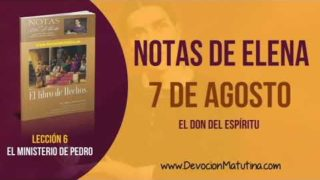 Notas de Elena | Martes 7 de agosto del 2018 | El don del espíritu | Escuela Sabática