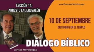 Diálogo Bíblico   Lunes 10 de septiembre 2018   Disturbios en el templo   Escuela Sabática