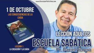 Escuela Sabática   1 de octubre 2018   Las consecuencias de la caída   Pr. Daniel Herrera