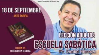 Escuela Sabática   18 de septiembre 2018   Ante Agripa   Pastor Daniel Herrera