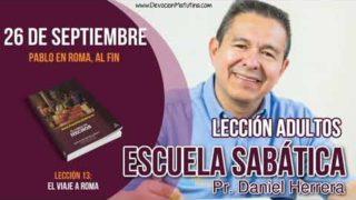 Escuela Sabática   26 de septiembre 2018   Pablo en Roma, al fin   Pastor Daniel Herrera