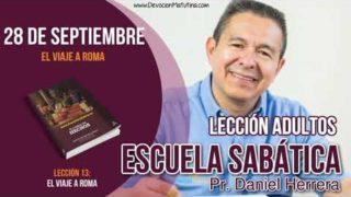 Escuela Sabática   28 de septiembre 2018   El viaje a Roma   Pastor Daniel Herrera