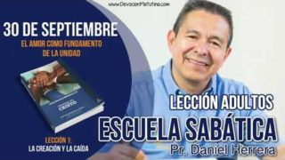 Escuela Sabática   30 de septiembre 2018   El amor como fundamento de la unidad   Pr. Daniel Herrera