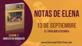 Notas de Elena | Jueves 13 de septiembre 2018 | El traslado a Cesarea | Escuela Sabática