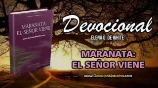 11 de Octubre | Maranata: El Señor viene | Elena G. de White | El juicio y la segunda venida