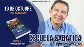 Escuela Sabática | 19 de octubre 2018 | Para que sean uno | Pr. Daniel Herrera