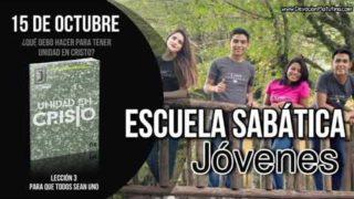 Escuela Sabática Joven | Lunes 15 de octubre 2018 | ¿Qué debo hacer para tener unidad en Cristo?