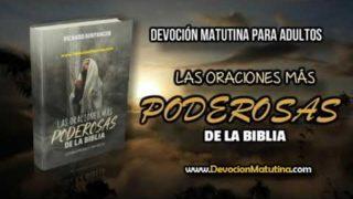 Martes 9 de Octubre 2018 | Devoción Matutina para Adultos | Oración sin fe