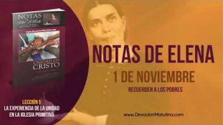 Notas de Elena | Jueves 1 de noviembre 2018 | Recuerden a los pobres | Escuela Sabática