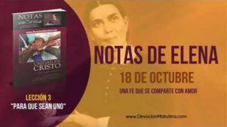 Notas de Elena | Jueves 18 de octubre 2018 | Una fe que se comparte con amor | Escuela Sabática
