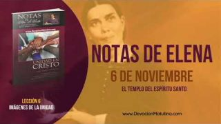 Notas de Elena | Martes 6 de noviembre 2018 | El templo del Espíritu Santo | Escuela Sabática
