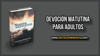 Jueves 17 de enero 2019 | Devoción Matutina para Adultos | Visión positiva
