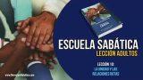 Lección 10 – La unidad y las relaciones rotas – Escuela Sabática – Lección Semanal