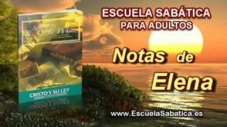 Notas de Elena | Sábado 21 de junio 2014 | El reino de Cristo y la Ley | Escuela Sabática
