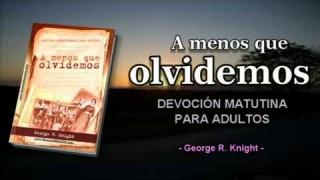Jueves 31 de julio | Devoción Matutina Adultos | La autoridad de la iglesia vista en retrospectiva